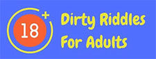 Dirty Riddles For Adults!